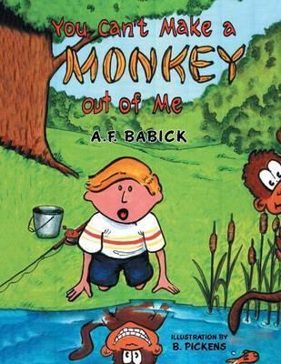 You Can't Make a Monkey Out of Me