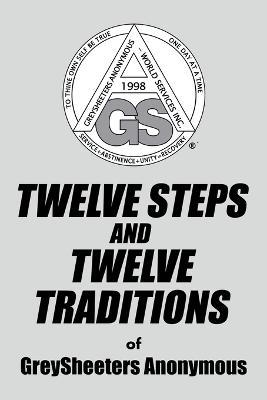 Twelve Steps and Twelve Traditions of Greysheeters Anonymous