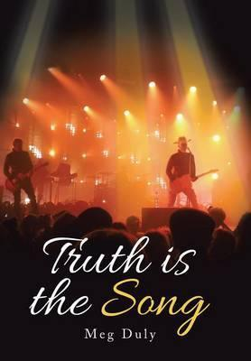 Truth Is the Song