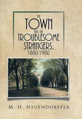The Town and the Troublesome Strangers, 1880-1980