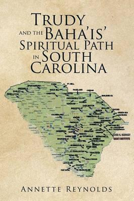 Trudy and the Baha'is' Spiritual Path in South Carolina