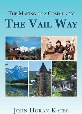 The Making of a Community - The Vail Way