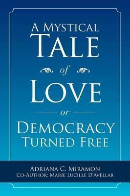 A Mystical Tale of Love or Democracy Turned Free
