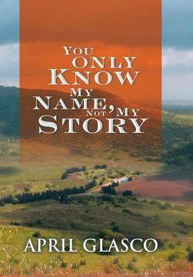 You Only Know My Name, Not My Story