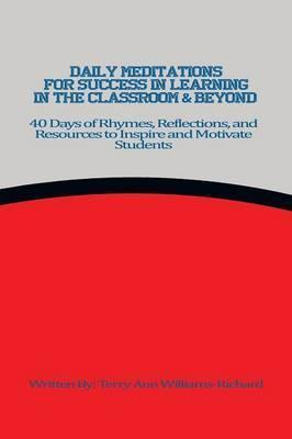 Daily Meditations for Success in Learning in the Classroom & Beyond