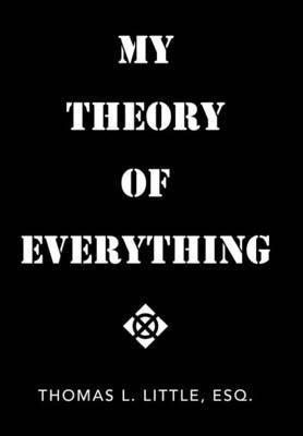 My Theory of Everything