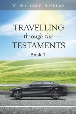 Travelling Through the Testaments Volume 1