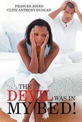 The Devil Was in My Bed!