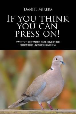 If You Think You Can Press On!