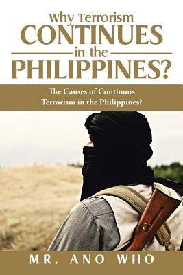 Why Terrorism Continues in the Philippines?