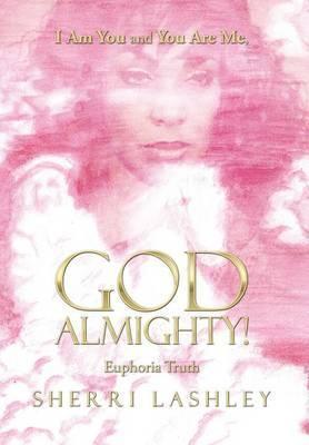 I Am You and You Are Me, God Almighty!