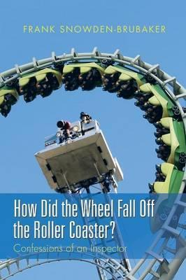 How Did the Wheel Fall Off the Roller Coaster?