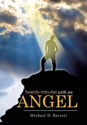 Twenty Minutes with an Angel