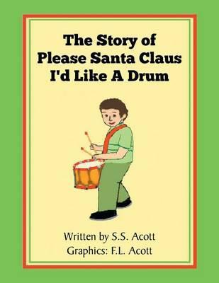 The Story of Please Santa Claus I'd Like a Drum