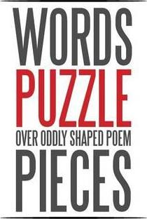 Words Puzzle Over Oddly Shaped Poem Pieces