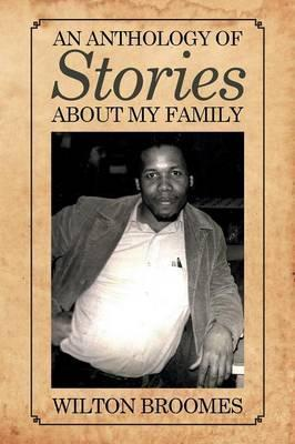 An Anthology of Stories about My Family
