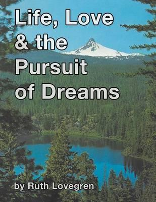 Life, Love & the Pursuit of Dreams