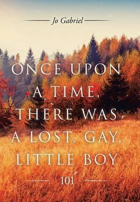 Once Upon a Time, There Was a Lost, Gay, Little Boy.