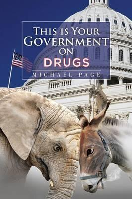 This Is Your Government on Drugs