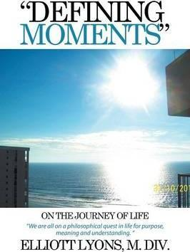 Defining Moments on the Journey of Life