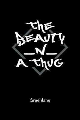 The Beauty _n_ a Thug