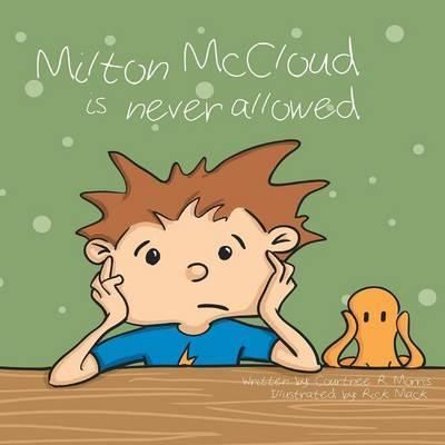 Milton McCloud Is Never Allowed