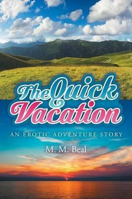 The Quick Vacation