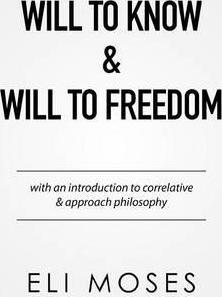 Will to Know & Will to Freedom