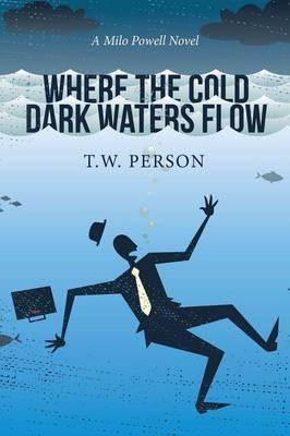 Where the Cold Dark Waters Flow