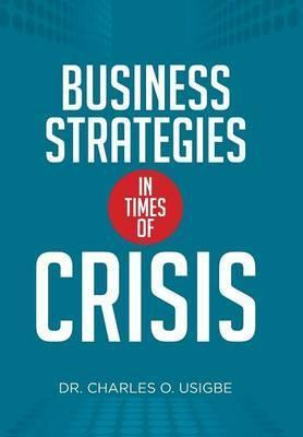 Business Strategies in Times of Crisis
