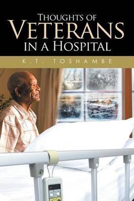 Thoughts of Veterans in a Hospital