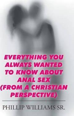 Everything You Always Wanted to Know about Anal Sex