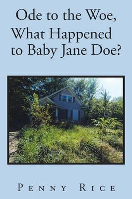 Ode to the Woe, What Happened to Baby Jane Doe?