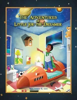 The Adventures of Little Joe the Dreamer