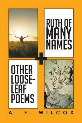 Ruth of Many Names + Other Loose-Leaf Poems