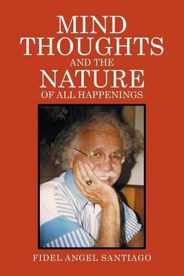 Mind Thoughts, and the Nature of All Happenings