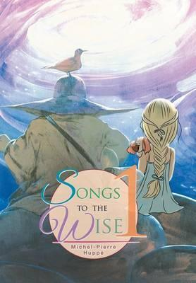 Songs to the Wise 1