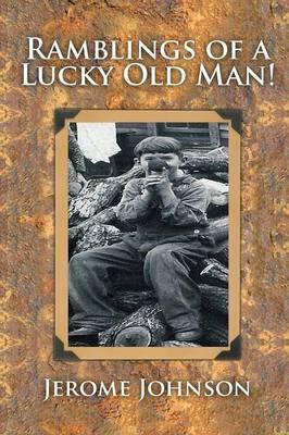 Ramblings of a Lucky Old Man!