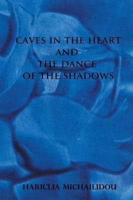 Caves in the Heart & Dance of the Shadows