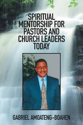 Spiritual Mentorship for Pastors and Church Leaders Today