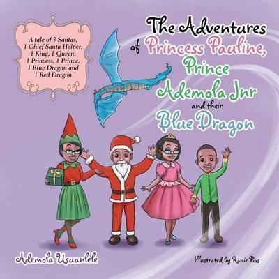 The Adventures of Princess Pauline, Prince Ademola Jnr and Their Blue Dragon