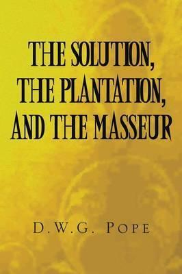 The Solution, the Plantation, and the Masseur