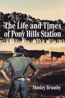 The Life and Times of Pony Hills Station