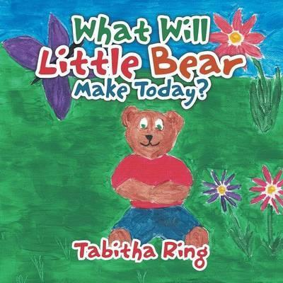 What Will Little Bear Make Today?