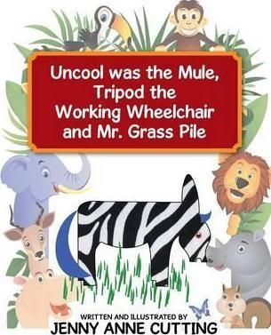 Uncool Was the Mule, Tripod the Working Wheelchair and Mr. Grass Pile