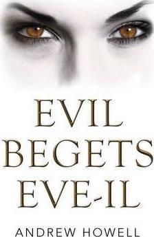 Evil Begets Eve-Il