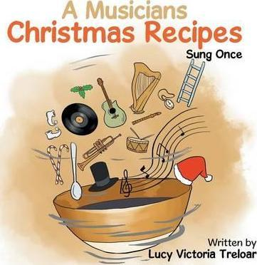 A Musician's Christmas Recipes