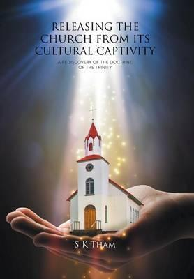 Releasing the Church from Its Cultural Captivity