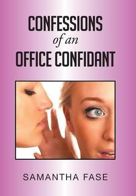 Confessions of an Office Confidant