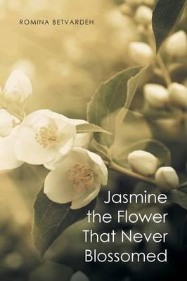 Jasmine the Flower That Never Blossomed